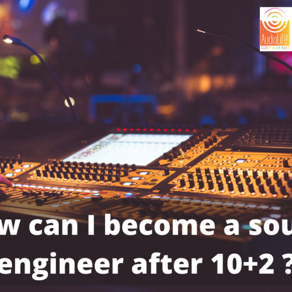 How-can-I-become-a-sound-engineer-after-10+2?_